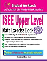 ISEE Upper Level Math Exercise Book: Student Workbook and Two Realistic ISEE Upper Level Math Tests