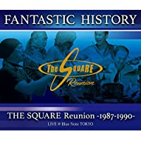"""""""FANTASTIC HISTORY""""/THE SQUARE Reunion -1987-1990- LIVE @Blue Note TOKYO"""