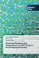 Planning Systems and Performance of EPZ Firms in an Emerging Economy