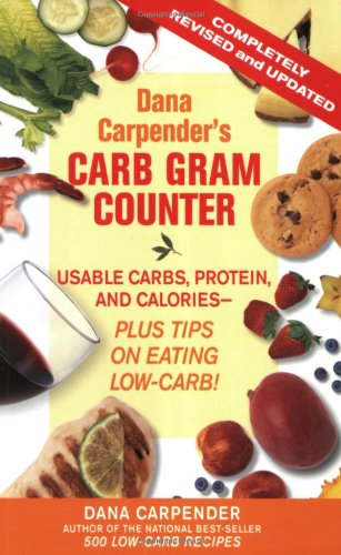 Download Dana Carpender's Carb Gram Counter: Usable Carbs, Proteins, Fat, And Calories--plus Tips on Eating Low-Carb! 1592331440