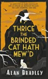 Thrice the Brinded Cat Hath Mew'd (Flavia De Luce Mystery 8)