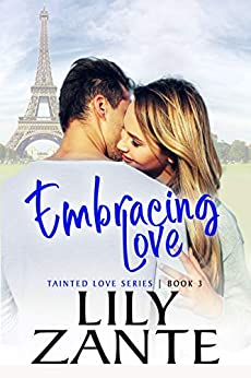 Embracing Love (Tainted Love Book 3) by [Zante, Lily]