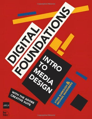 Download Digital Foundations: Intro to Media Design with the Adobe Creative Suite (AIGA Design Press) 0321555988