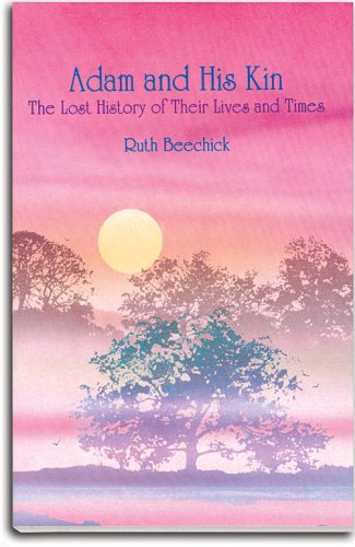 Download Adam and His Kin: The Lost History of Their Lives and Times 0940319071