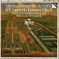 Handel: 6 Concerti Grossi, Op. 3