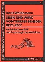 Leben Und Werk Von Therese Benedek (1892-1977): Weibliche Sexualitaet Und Psychologie Des Weiblichen (Psychopathologie Und Humanwissenschaften,)