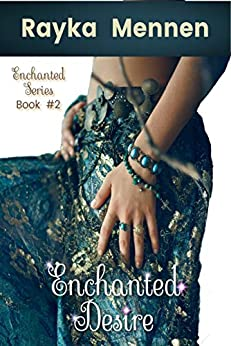 Enchanted Desire: Enchanted Series Book 2 by [Mennen, Rayka]