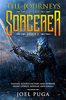 The Journeys of the Sorcerer issue 1: Fantasy, Science Fiction, and Horror. Short Stories, Novellas, and Serials. by [Puga, Joel]
