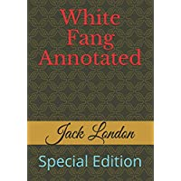 White Fang Annotated: Special Edition (JL)