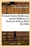 François-Antoine Berthereau, Avocat À Bellème Et La Duchesse de Beauvilliers, Pour Servir (Histoire)