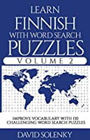 Learn Finnish with Word Search Puzzles Volume 2: Learn Finnish Language Vocabulary with 130 Challenging Bilingual Word Find Puzzles for All Ages