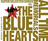 THE BLUE HEARTS 30th ANNIVERSARY ALL TIME MEMORIALS ~SUPER SELECTED SONGS~【CD3枚組通常盤】/
