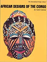 African Designs of the Congo (The International Design Library)