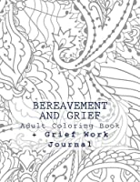Bereavement and Grief: Adult Coloring Book and Grief Work Journal [並行輸入品]
