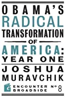 Obama's Radical Transformation of America: Year One: The Survival of Socialism in a Post-Soviet Era (Encounter Broadsides)