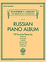 Russian Piano Album: 78 Favorite Pieces (Schirmer's Library of Musical Classics)