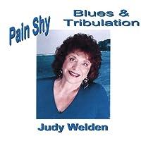 Pain Shy Blues & Tribulation