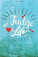 Judge Life: Best Gift Ideas Life Quotes Blank Line Notebook and Diary to Write. Best Gift for Everyone, Pages of Lined & Blank Paper