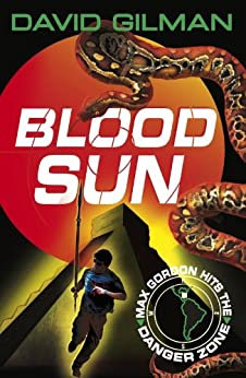 Blood Sun: Danger Zone by [Gilman, David]