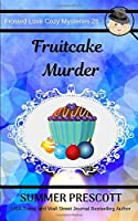 Fruitcake Murder (Frosted Love Cozy Mysteries)