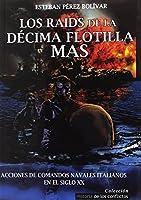 Los raids de la décima flotilla MAS : acciones de comandos navales italianos en el siglo XX