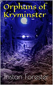 Orphans of Kryminster (Undersea Trilogy Book 1) by [Forester, Tristan]