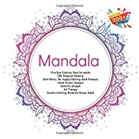Mandala Plus Size Coloring Book for adults - 200 Magical Patterns - Don't Worry, Be Happy Coloring Book Treasury - Hand Drawn Designs - Good for all ages - Art Therapy - Scratch Coloring Books for Stress Relief