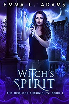 Witch's Spirit (The Hemlock Chronicles Book 3) by [Adams, Emma L.]