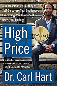 [Hart, Carl]のHigh Price: A Neuroscientist's Journey of Self-Discovery That Challenges Everything You Know About Drugs and Society (P.S.) (English Edition)