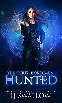 The Four Horsemen: Hunted by [Swallow, LJ]