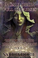 A Cauldron Full of Curses: Dark Fairy Tales of Magic and Mystery (The Trouble with Hedge Witches)