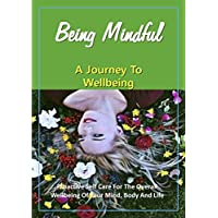 Being Mindful: A Journey To Wellbeing (English Edition)