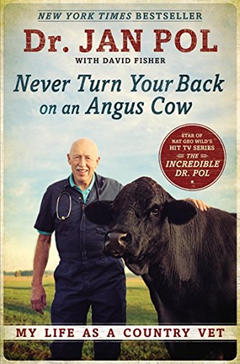 ボアマーカー立法Never Turn Your Back on an Angus Cow: My Life as a Country Vet