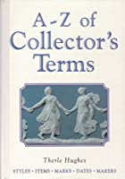 A-Z of Collector's Terms: Styles - Items - Marks - Dates - Makers
