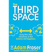 The Third Space: Using Life's Little Transitions to find Balance and Happiness