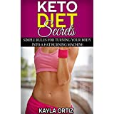 Keto Diet Secrets: Simple Rules for Turning Your Body into a Fat Burning Machine (English Edition)