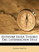 Entwurf Einer Theorie Des Lateinischen Stils.