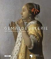 Gemaeldegalerie: 200 Masterpieces of European Painting