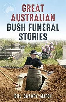 Great Australian Bush Funeral Stories (Great Australian Stories) by [Marsh, Bill]