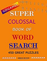 Go!Games Super Colossal Book of Word Search: 450 Great Puzzles