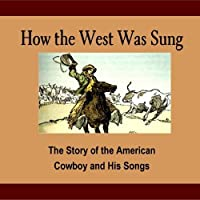 How the West Was Sung【CD】 [並行輸入品]