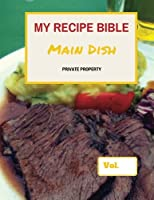 My Recipe Bible Main Dish: Private Property