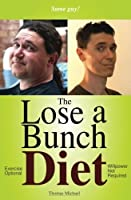 The Lose a Bunch Diet: Read a little lose a bunch. The compact diet for well distributed folks. [並行輸入品]