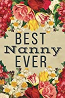 Best Nanny Ever: Best Nanny Gifts - Lined Journal Notebook for Birthday, Christmas Presents, Thank You, Xmas