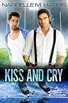 Kiss and Cry by [Harris, Narrelle M]