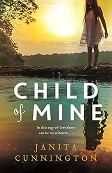 Child of Mine by [Cunnington, Janita]