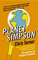 Planet Simpson: How a cartoon masterpiece documented an era and defined a generation