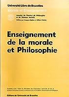 Enseignement De La Morale Et Philosophie (Annales De L'institut De Philosophie De L'universite De Bruxelles)