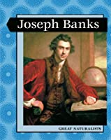 Joseph Banks (Levelled Biographies: Great Naturalists)