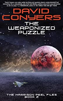 The Weaponized Puzzle (The Harrison Peel Files Book 2) by [Conyers, David]
